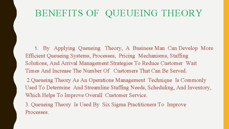 BENEFITS OF QUEUEING THEORY 1. By Applying Queueing Theory, A Business Man Can Develop