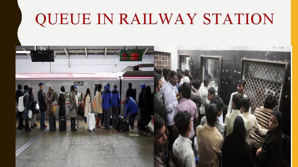 QUEUE IN RAILWAY STATION