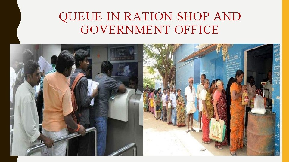 QUEUE IN RATION SHOP AND GOVERNMENT OFFICE