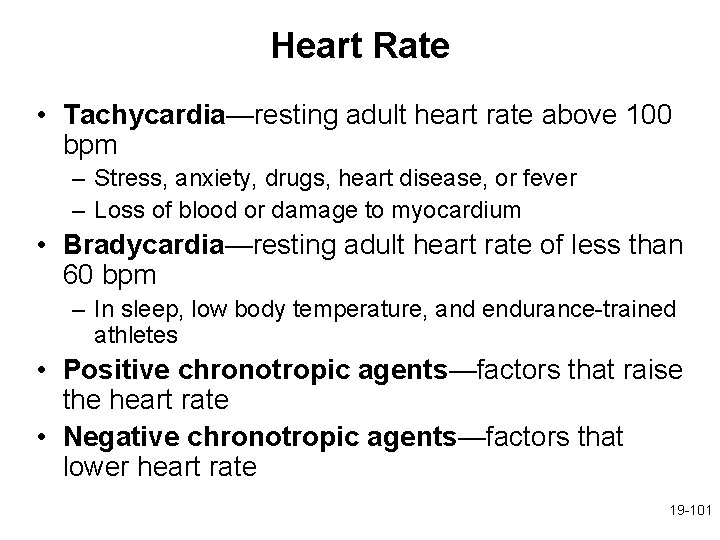 Heart Rate • Tachycardia—resting adult heart rate above 100 bpm – Stress, anxiety, drugs,
