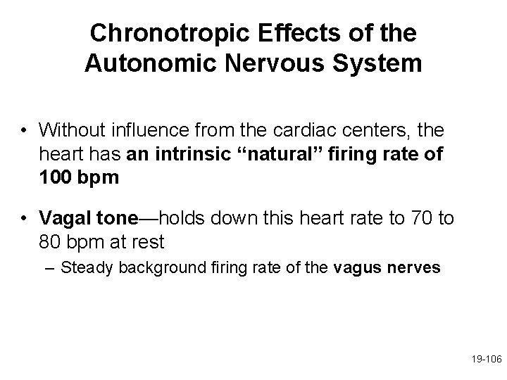 Chronotropic Effects of the Autonomic Nervous System • Without influence from the cardiac centers,