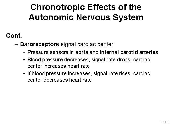 Chronotropic Effects of the Autonomic Nervous System Cont. – Baroreceptors signal cardiac center •