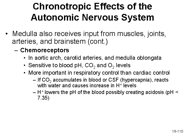 Chronotropic Effects of the Autonomic Nervous System • Medulla also receives input from muscles,