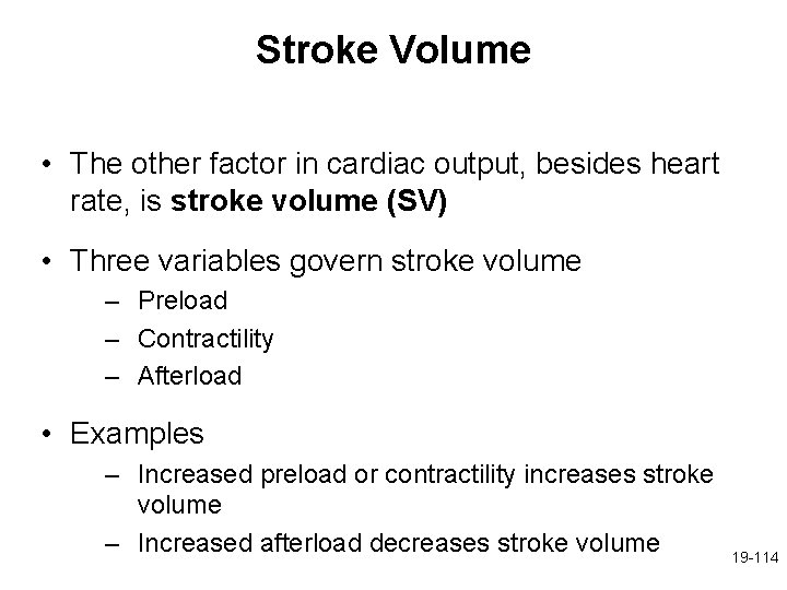 Stroke Volume • The other factor in cardiac output, besides heart rate, is stroke