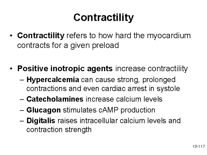 Contractility • Contractility refers to how hard the myocardium contracts for a given preload