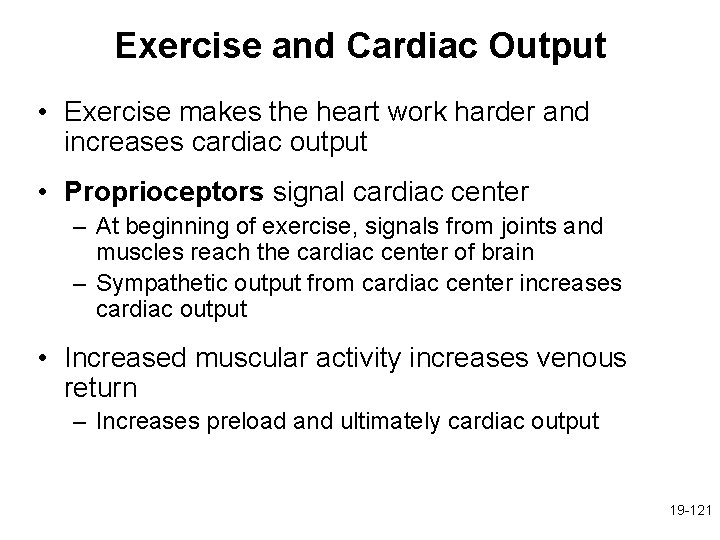 Exercise and Cardiac Output • Exercise makes the heart work harder and increases cardiac