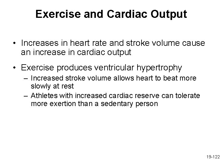 Exercise and Cardiac Output • Increases in heart rate and stroke volume cause an