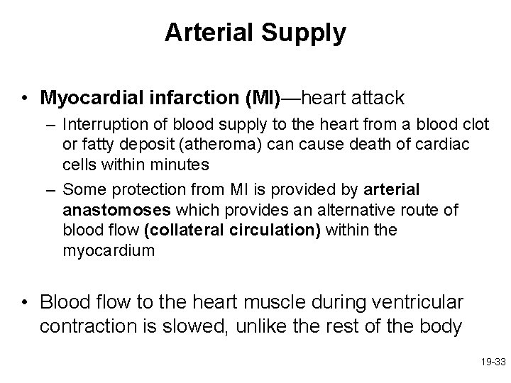 Arterial Supply • Myocardial infarction (MI)—heart attack – Interruption of blood supply to the