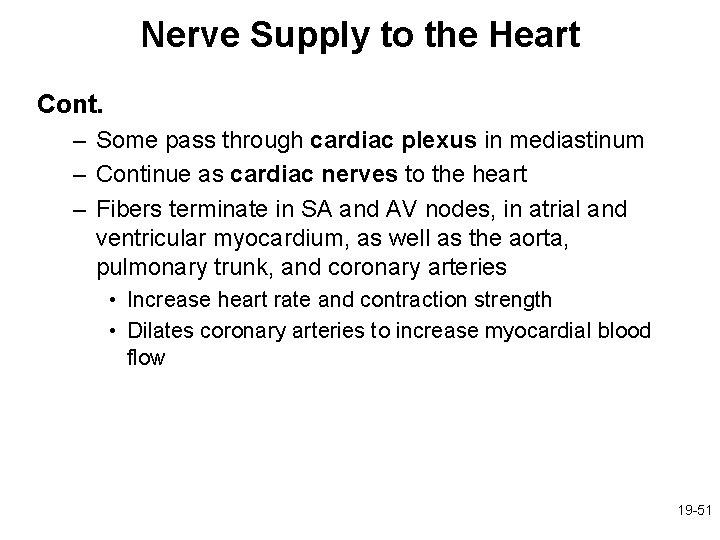 Nerve Supply to the Heart Cont. – Some pass through cardiac plexus in mediastinum