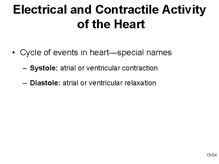 Electrical and Contractile Activity of the Heart • Cycle of events in heart—special names