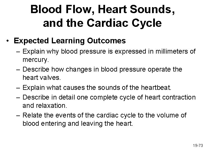 Blood Flow, Heart Sounds, and the Cardiac Cycle • Expected Learning Outcomes – Explain