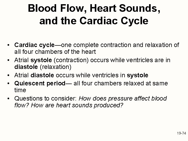 Blood Flow, Heart Sounds, and the Cardiac Cycle • Cardiac cycle—one complete contraction and
