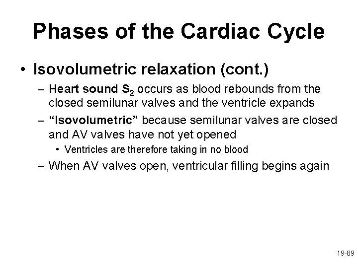 Phases of the Cardiac Cycle • Isovolumetric relaxation (cont. ) – Heart sound S