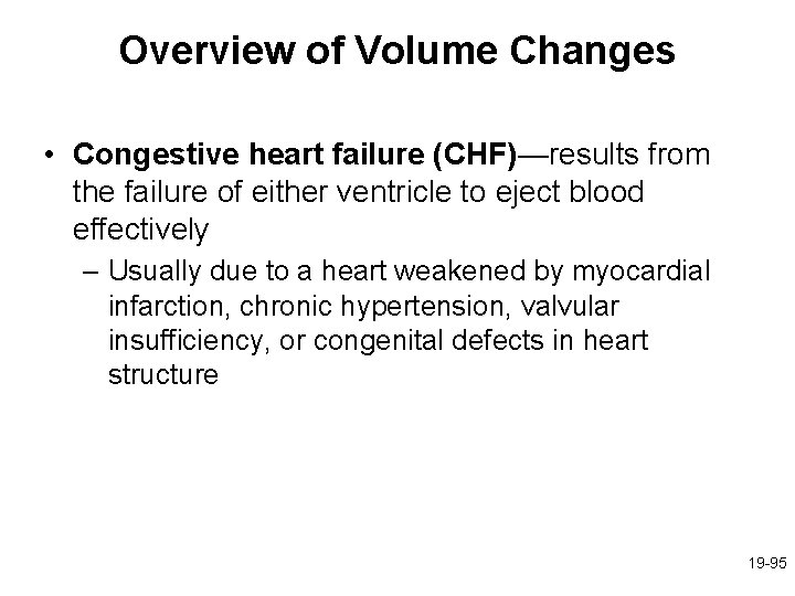 Overview of Volume Changes • Congestive heart failure (CHF)—results from the failure of either