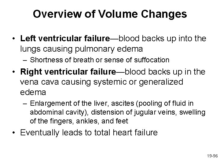 Overview of Volume Changes • Left ventricular failure—blood backs up into the lungs causing