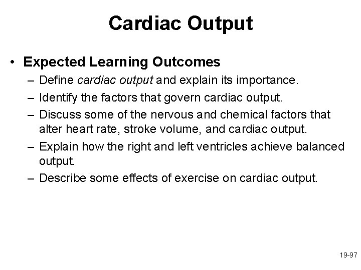 Cardiac Output • Expected Learning Outcomes – Define cardiac output and explain its importance.