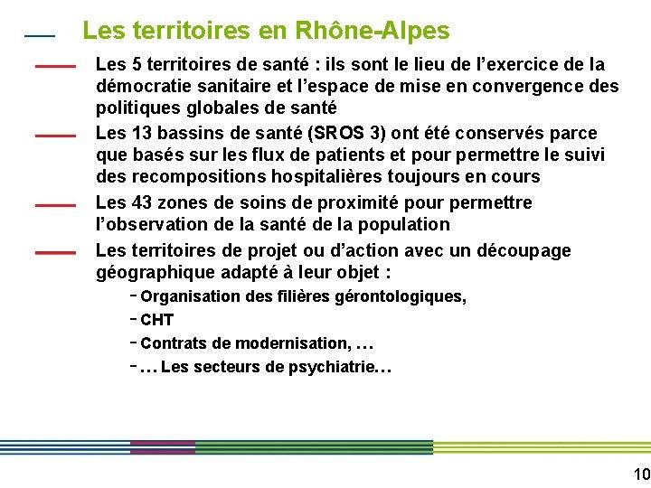 Les territoires en Rhône-Alpes Les 5 territoires de santé : ils sont le lieu