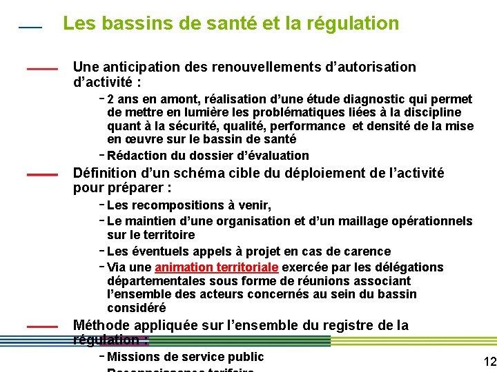 Les bassins de santé et la régulation Une anticipation des renouvellements d'autorisation d'activité :