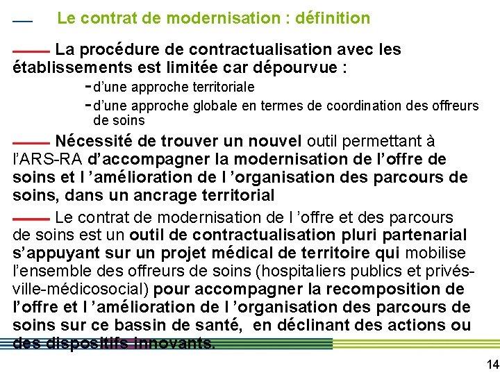 Le contrat de modernisation : définition La procédure de contractualisation avec les établissements est