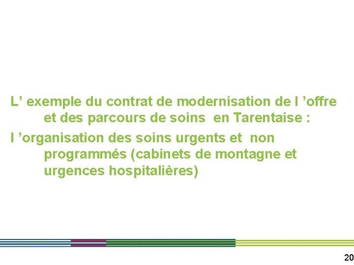 L' exemple du contrat de modernisation de l 'offre et des parcours de soins
