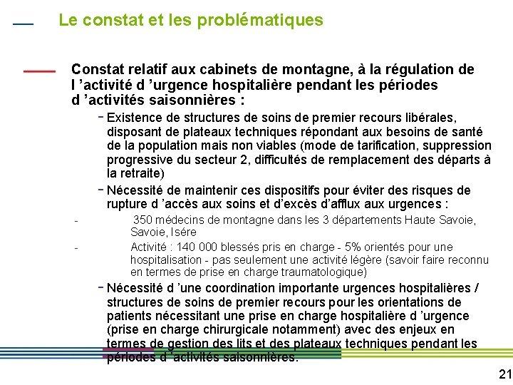 Le constat et les problématiques Constat relatif aux cabinets de montagne, à la régulation