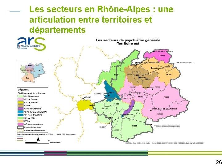Les secteurs en Rhône-Alpes : une articulation entre territoires et départements 26