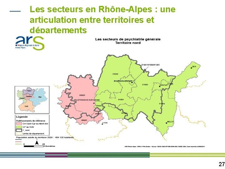 Les secteurs en Rhône-Alpes : une articulation entre territoires et départements 27