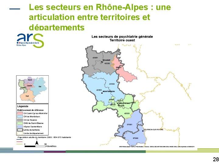 Les secteurs en Rhône-Alpes : une articulation entre territoires et départements 28