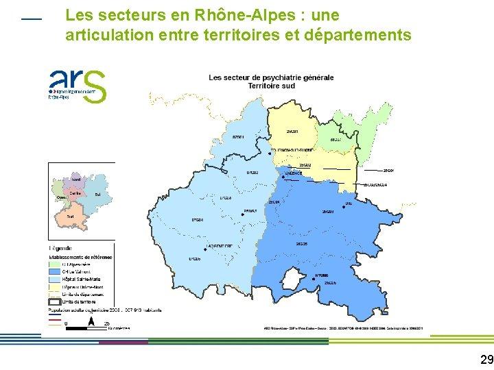 Les secteurs en Rhône-Alpes : une articulation entre territoires et départements 29