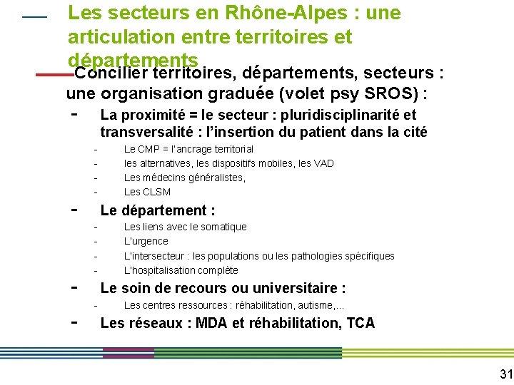Les secteurs en Rhône-Alpes : une articulation entre territoires et départements Concilier territoires, départements,