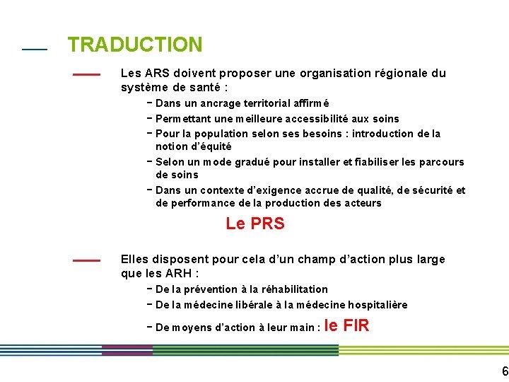 TRADUCTION Les ARS doivent proposer une organisation régionale du système de santé : -