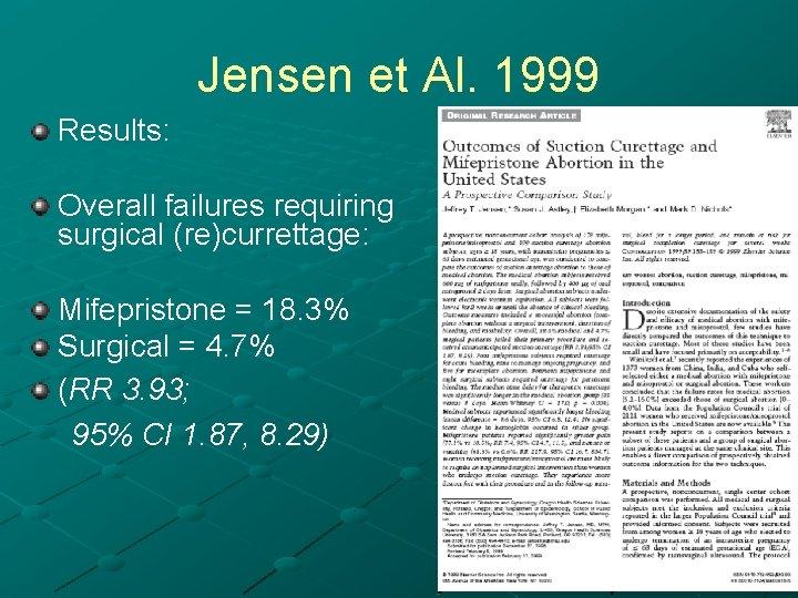 Jensen et Al. 1999 Results: Overall failures requiring surgical (re)currettage: Mifepristone = 18. 3%