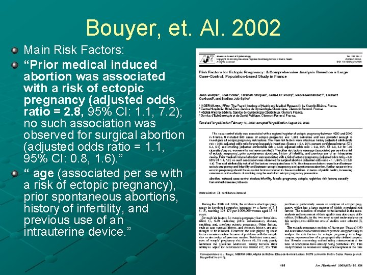 """Bouyer, et. Al. 2002 Main Risk Factors: """"Prior medical induced abortion was associated with"""