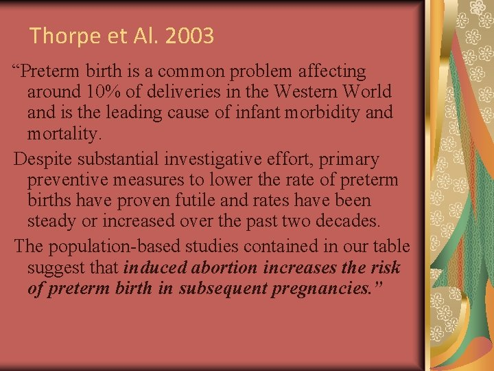 "Thorpe et Al. 2003 ""Preterm birth is a common problem affecting around 10% of"
