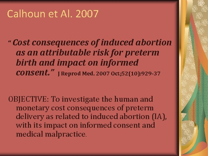 """Calhoun et Al. 2007 """" Cost consequences of induced abortion as an attributable risk"""