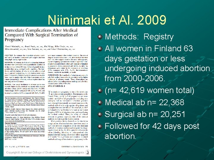 Niinimaki et Al. 2009 Methods: Registry All women in Finland 63 days gestation or