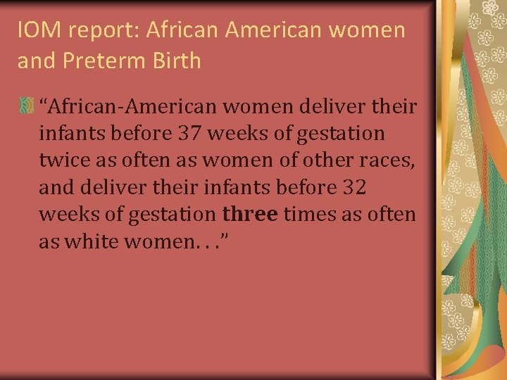 """IOM report: African American women and Preterm Birth """"African-American women deliver their infants before"""