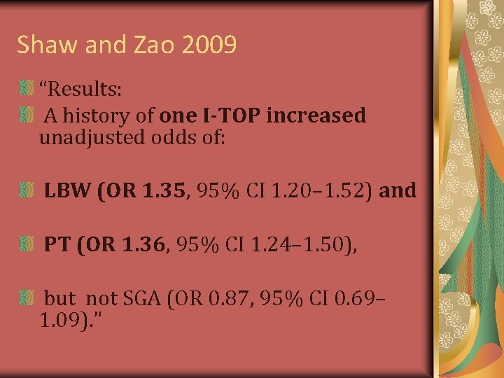 """Shaw and Zao 2009 """"Results: A history of one I-TOP increased unadjusted odds of:"""