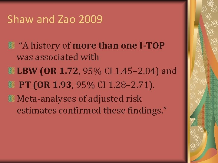 """Shaw and Zao 2009 """"A history of more than one I-TOP was associated with"""