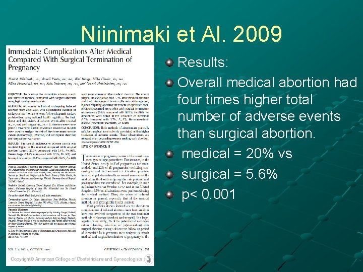 Niinimaki et Al. 2009 Results: Overall medical abortion had four times higher total number
