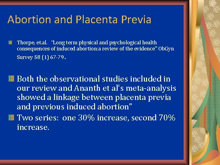 """Abortion and Placenta Previa Thorpe, et. al. """"Long term physical and psychological health consequences"""
