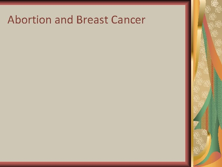 Abortion and Breast Cancer