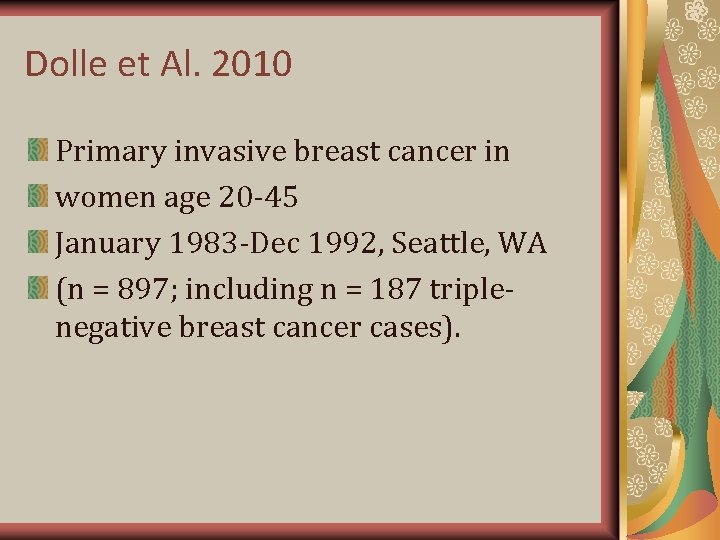 Dolle et Al. 2010 Primary invasive breast cancer in women age 20 -45 January