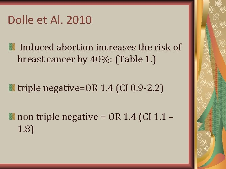 Dolle et Al. 2010 Induced abortion increases the risk of breast cancer by 40%: