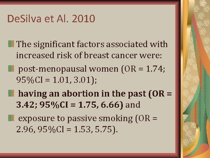 De. Silva et Al. 2010 The significant factors associated with increased risk of breast