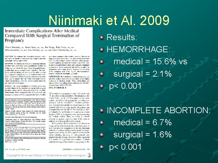 Niinimaki et Al. 2009 Results: HEMORRHAGE: medical = 15. 6% vs surgical = 2.