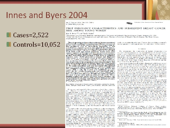 Innes and Byers 2004 Cases=2, 522 Controls=10, 052