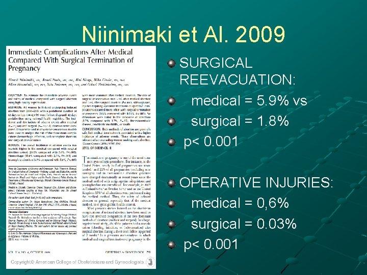 Niinimaki et Al. 2009 SURGICAL REEVACUATION: medical = 5. 9% vs surgical = 1.