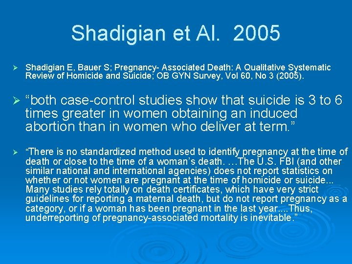 Shadigian et Al. 2005 Ø Shadigian E, Bauer S; Pregnancy- Associated Death: A Qualitative