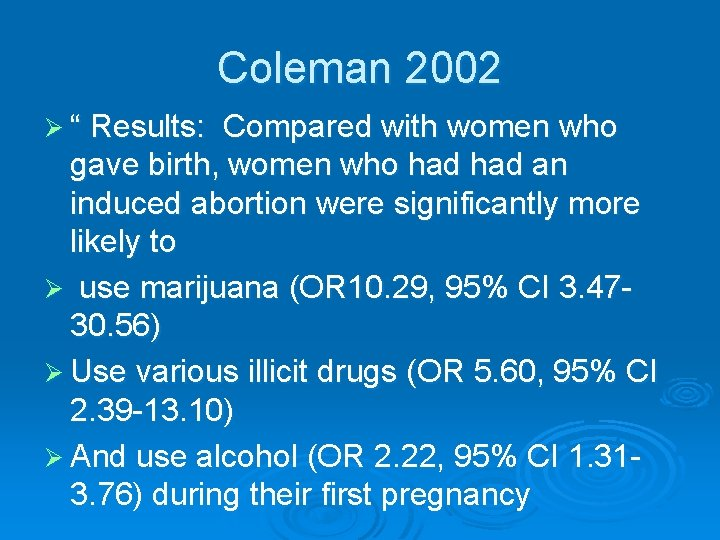 """Coleman 2002 Ø """" Results: Compared with women who gave birth, women who had"""